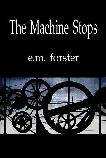 technology in forsters the machine stops essay An analysis of the machine stops by e m forster pages 2 words 1,295 view full essay more essays like this: technological advancements, e m forster, the machine.